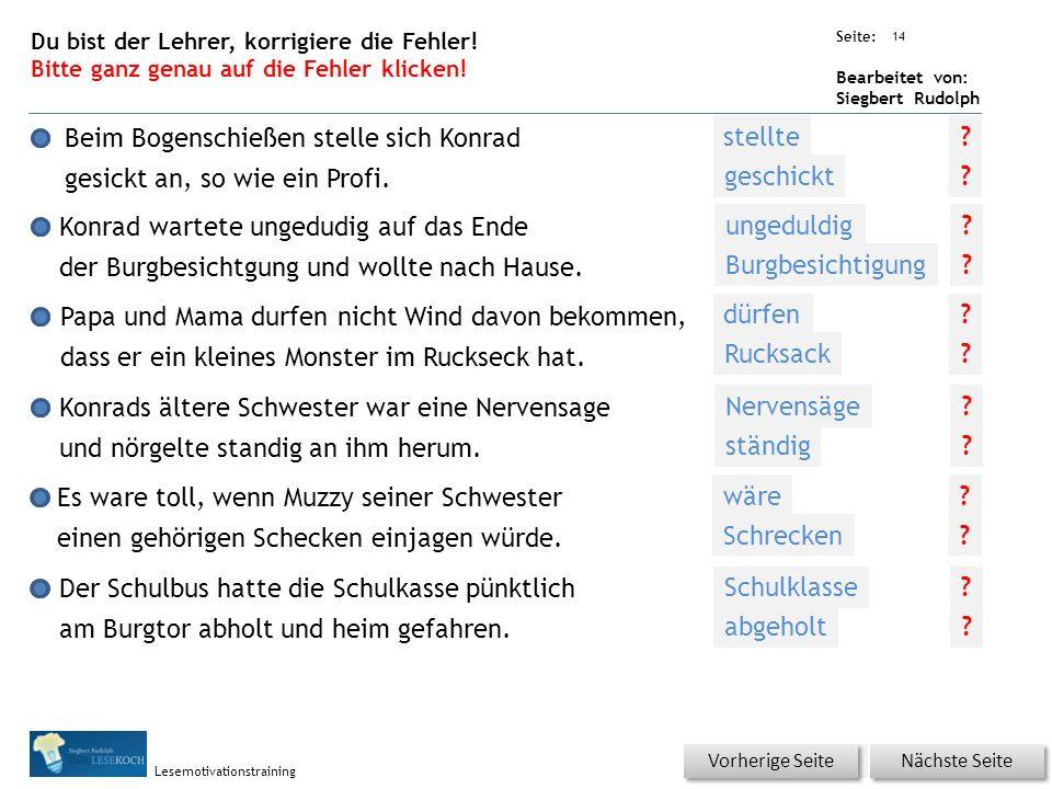 Übungsart: Seite: Bearbeitet von: Siegbert Rudolph Lesemotivationstraining Konrad stellte sich zum Bogenschießen sehr …..