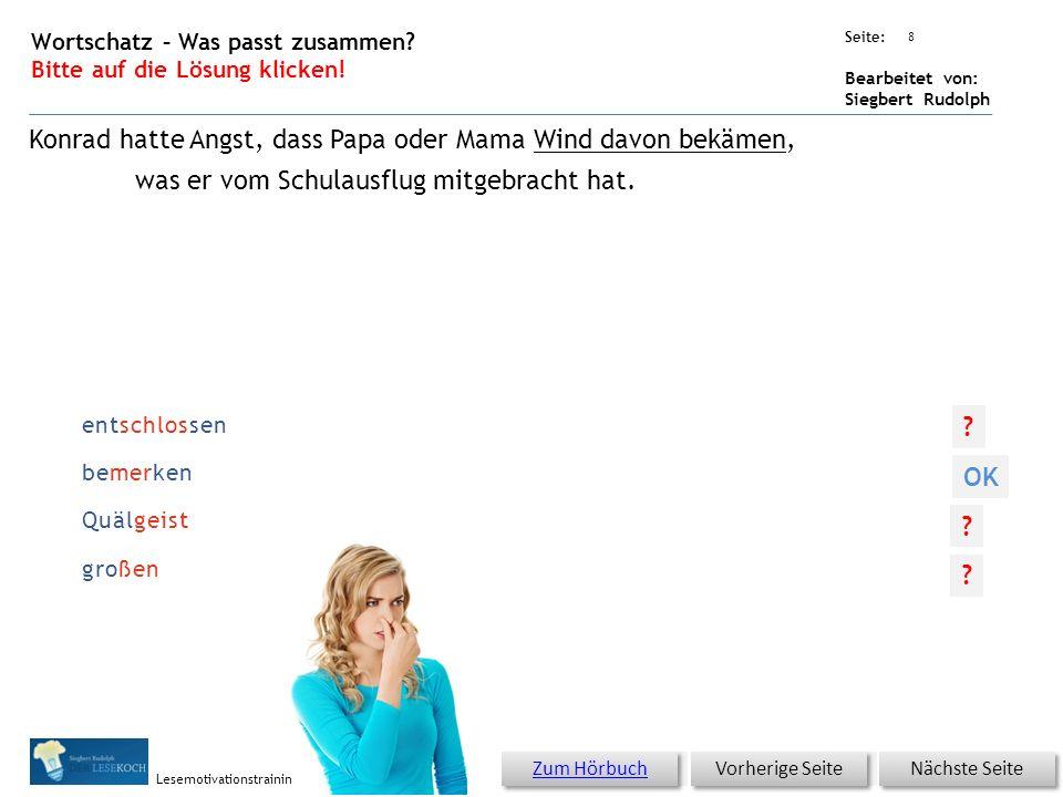Übungsart: Seite: Bearbeitet von: Siegbert Rudolph Lesemotivationstraining kritisieren Respekt so abnehmen, abstellen entschlossen 7 Wortschatz – Was passt zusammen.