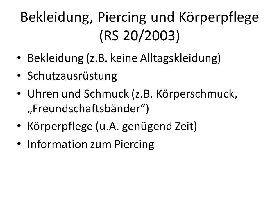 Bekleidung, Piercing und Körperpflege (RS 20/2003) Bekleidung (z.B.