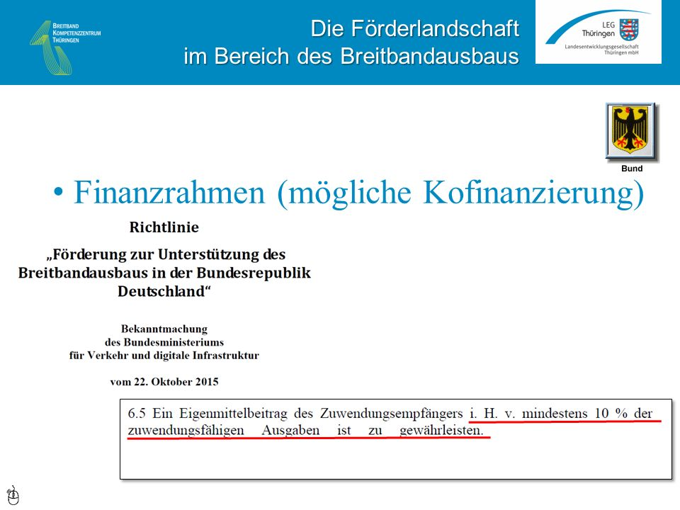 Die Förderlandschaft im Bereich des Breitbandausbaus Finanzrahmen (mögliche Kofinanzierung)