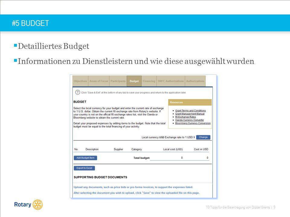 10 Tipps für die Beantragung von Global Grants | 9 #5 BUDGET  Detailliertes Budget  Informationen zu Dienstleistern und wie diese ausgewählt wurden
