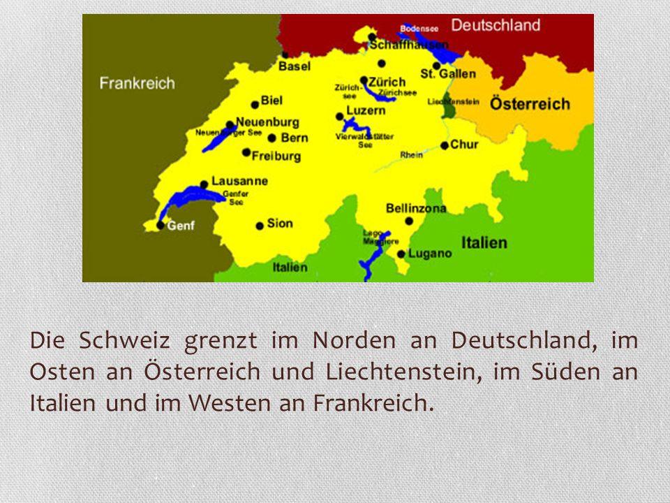 Die Schweiz grenzt im Norden an Deutschland, im Osten an Österreich und Liechtenstein, im Süden an Italien und im Westen an Frankreich.