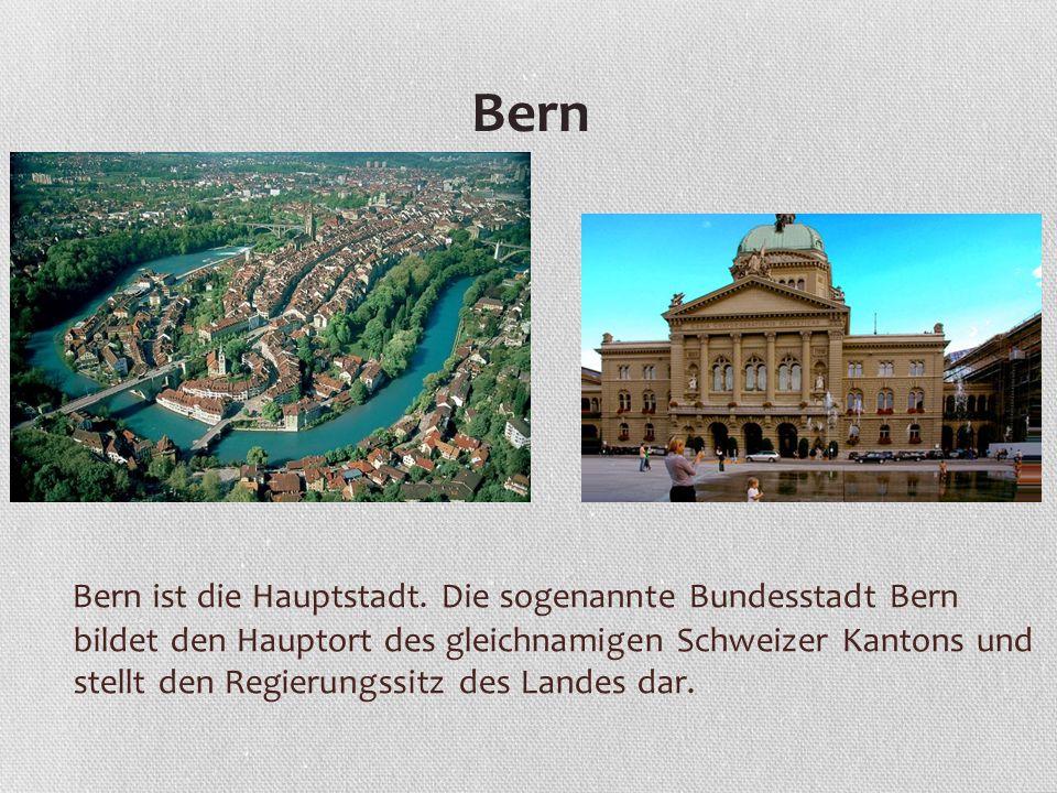 Bern ist die Hauptstadt. Die sogenannte Bundesstadt Bern bildet den Hauptort des gleichnamigen Schweizer Kantons und stellt den Regierungssitz des Lan