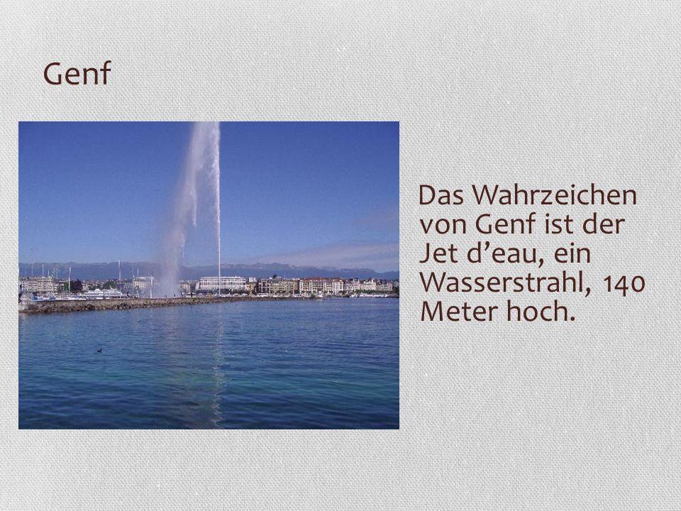 Genf Das Wahrzeichen von Genf ist der Jet d'eau, ein Wasserstrahl, 140 Meter hoch.
