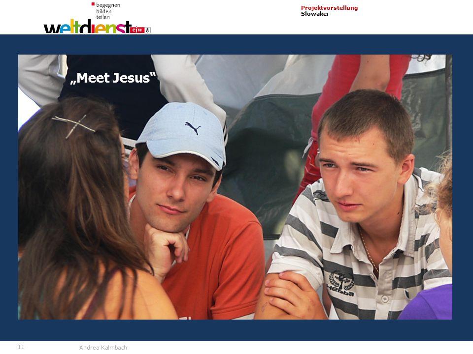 """11 Projektvorstellung Slowakei Andrea Kalmbach """"Meet Jesus"""