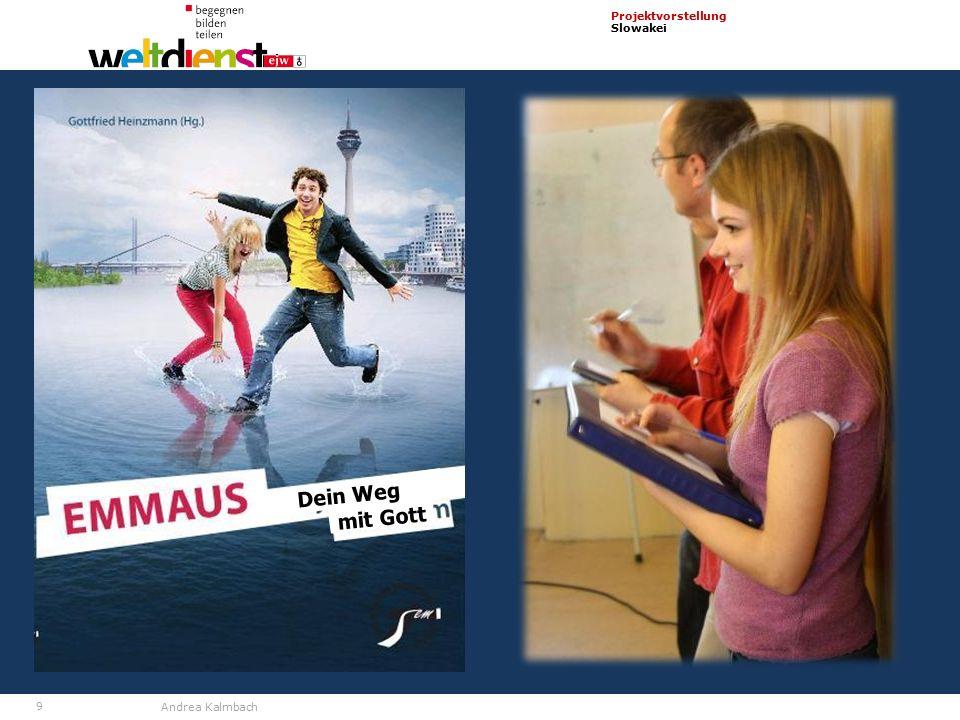 9 Projektvorstellung Slowakei Andrea Kalmbach Dein Weg mit Gott