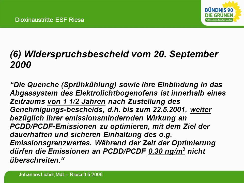 """(6) Widerspruchsbescheid vom 20. September 2000 """"Die Quenche (Sprühkühlung) sowie ihre Einbindung in das Abgassystem des Elektrolichtbogenofens ist in"""
