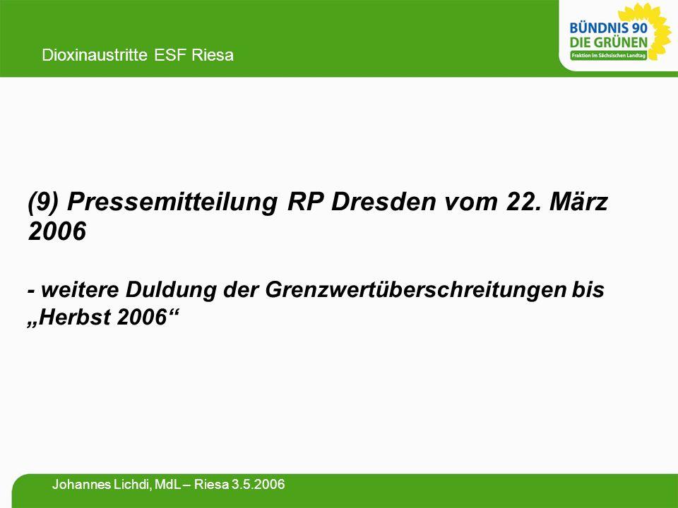 """(9) Pressemitteilung RP Dresden vom 22. März 2006 - weitere Duldung der Grenzwertüberschreitungen bis """"Herbst 2006"""" Dioxinaustritte ESF Riesa Johannes"""