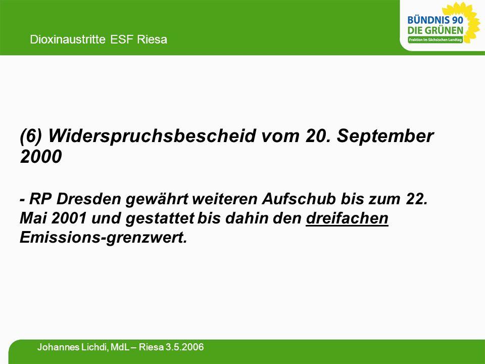 (6) Widerspruchsbescheid vom 20. September 2000 - RP Dresden gewährt weiteren Aufschub bis zum 22. Mai 2001 und gestattet bis dahin den dreifachen Emi