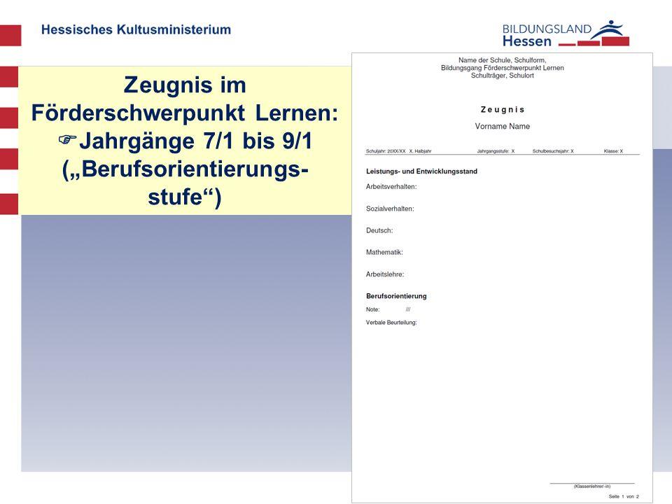 """Zeugnis im Förderschwerpunkt Lernen:  Jahrgänge 7/1 bis 9/1 (""""Berufsorientierungs- stufe )"""