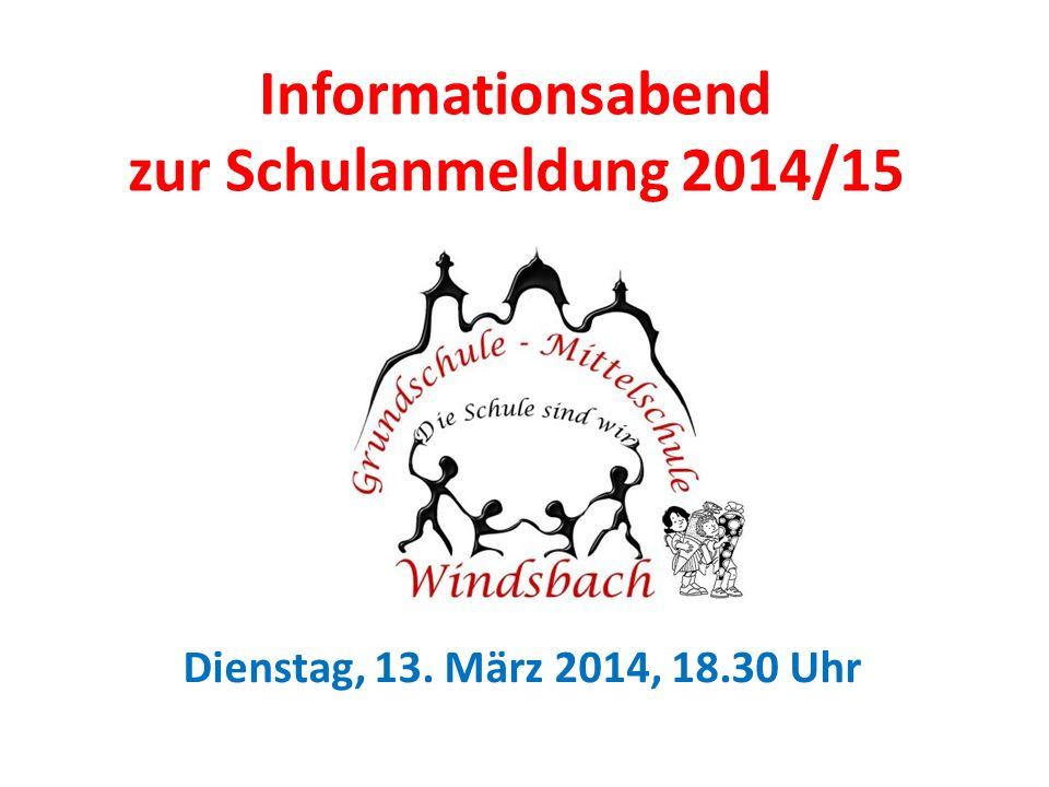 Informationsabend zur Schulanmeldung 2014/15 Dienstag, 13. März 2014, 18.30 Uhr