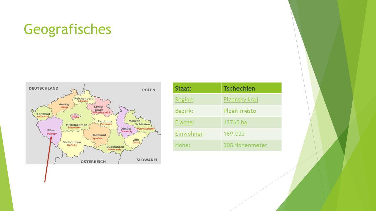Geografisches Staat:Tschechien RegionRegion:Plzeňský kraj BezirkBezirk:Plzeň-město FlächeFläche:13765 haha EinwohnerEinwohner:169.033 Höhe:308 Höhenmeter