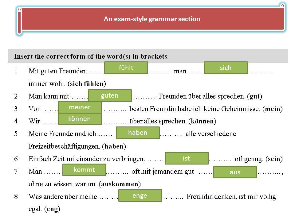 An exam-style grammar section fühltsich guten meiner können haben ist kommt aus enge
