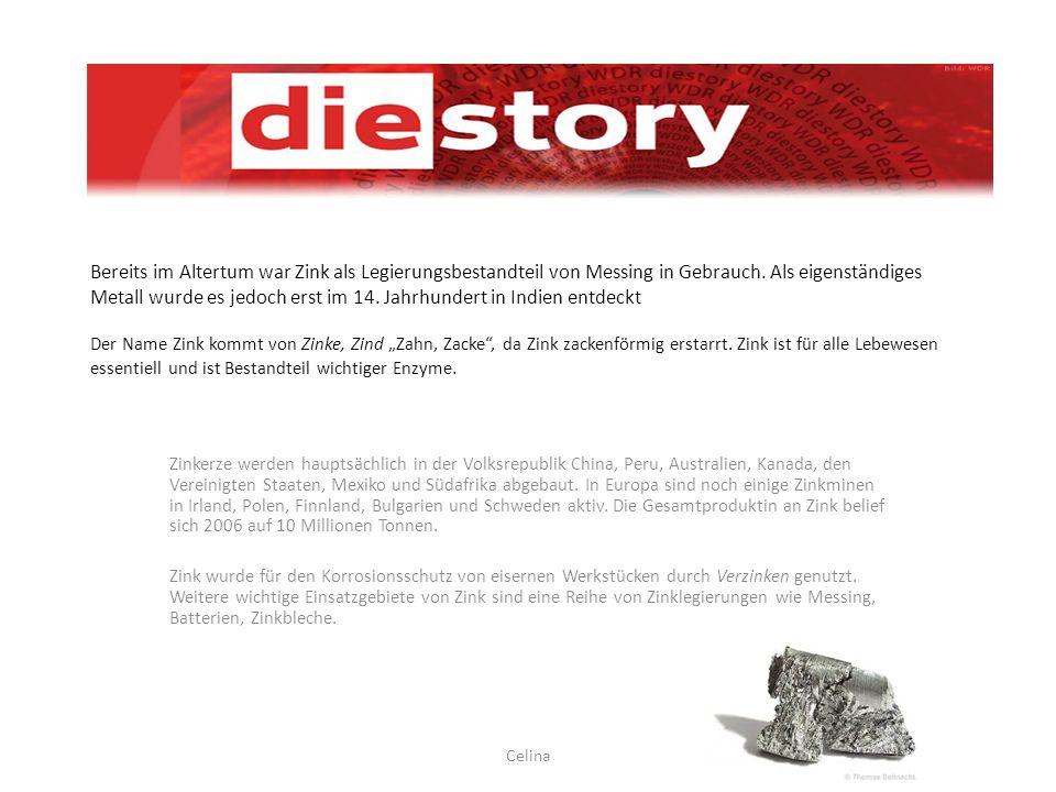 Bereits im Altertum war Zink als Legierungsbestandteil von Messing in Gebrauch. Als eigenständiges Metall wurde es jedoch erst im 14. Jahrhundert in I