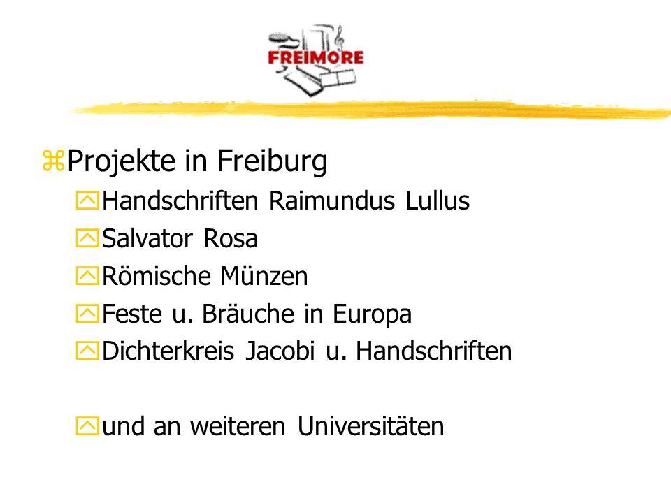 zProjekte in Freiburg yHandschriften Raimundus Lullus ySalvator Rosa yRömische Münzen yFeste u. Bräuche in Europa yDichterkreis Jacobi u. Handschrifte