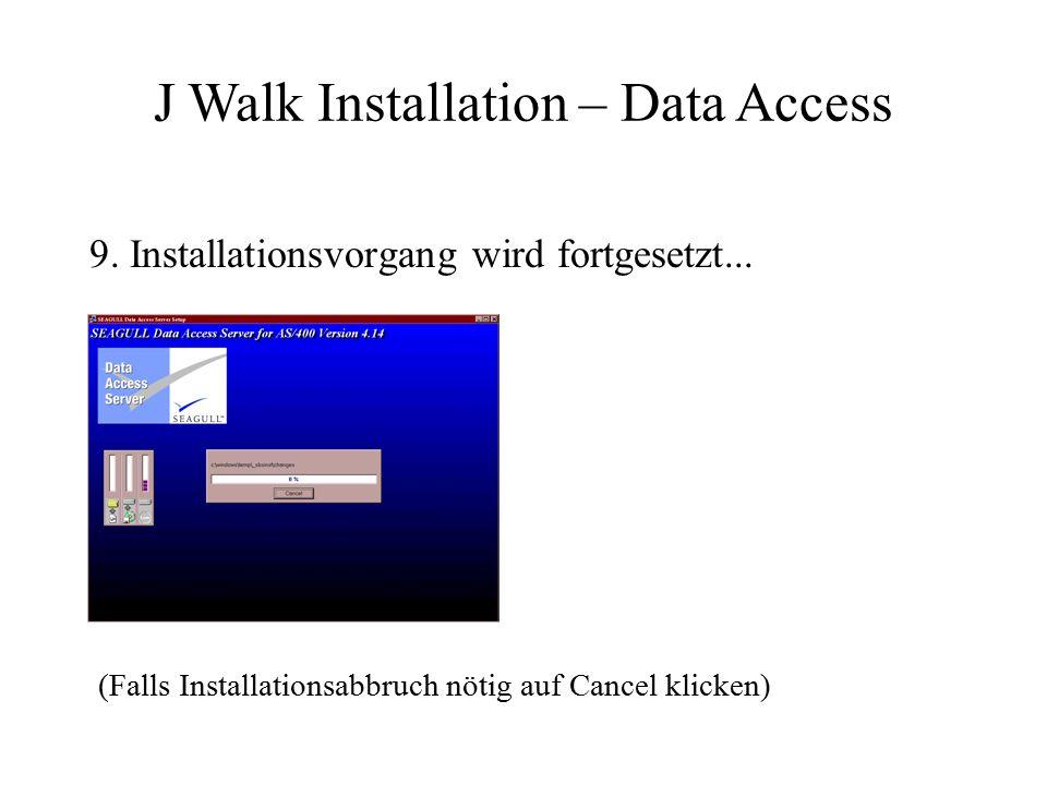 9.Installationsvorgang wird fortgesetzt...