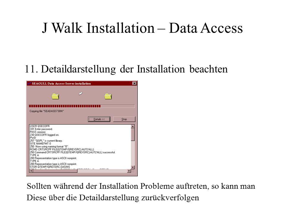 11. Detaildarstellung der Installation beachten Sollten während der Installation Probleme auftreten, so kann man Diese über die Detaildarstellung zurü