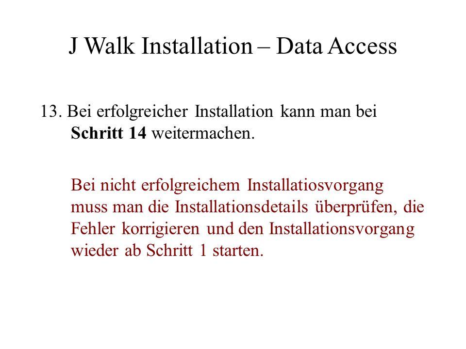 13.Bei erfolgreicher Installation kann man bei Schritt 14 weitermachen.