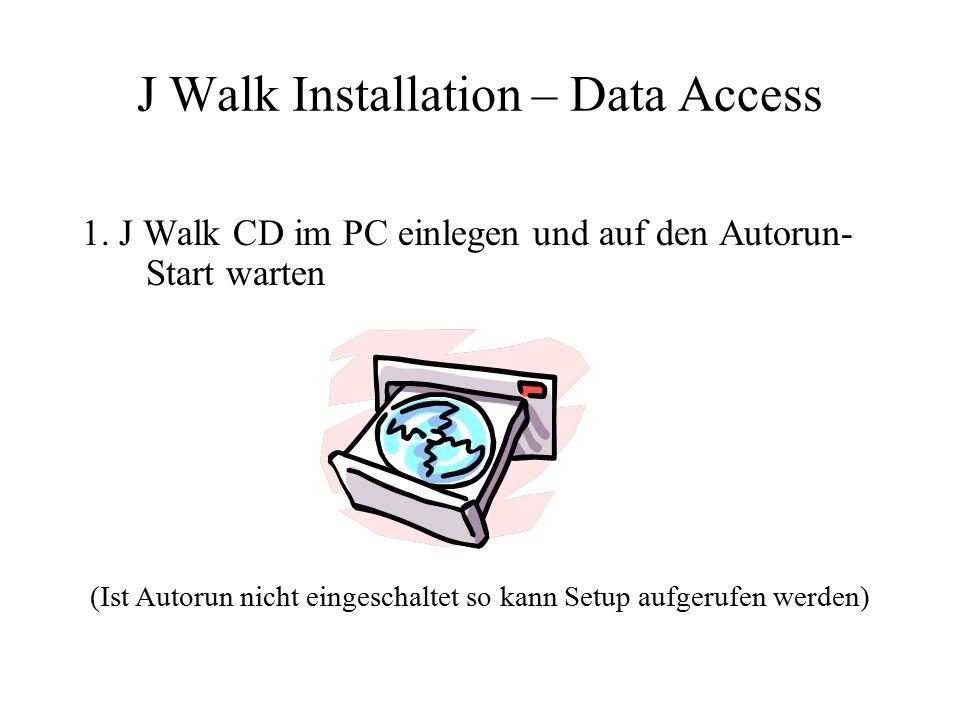 2. Mit Mouse auf weiter klicken (gelber Pfeil) J Walk Installation – Data Access