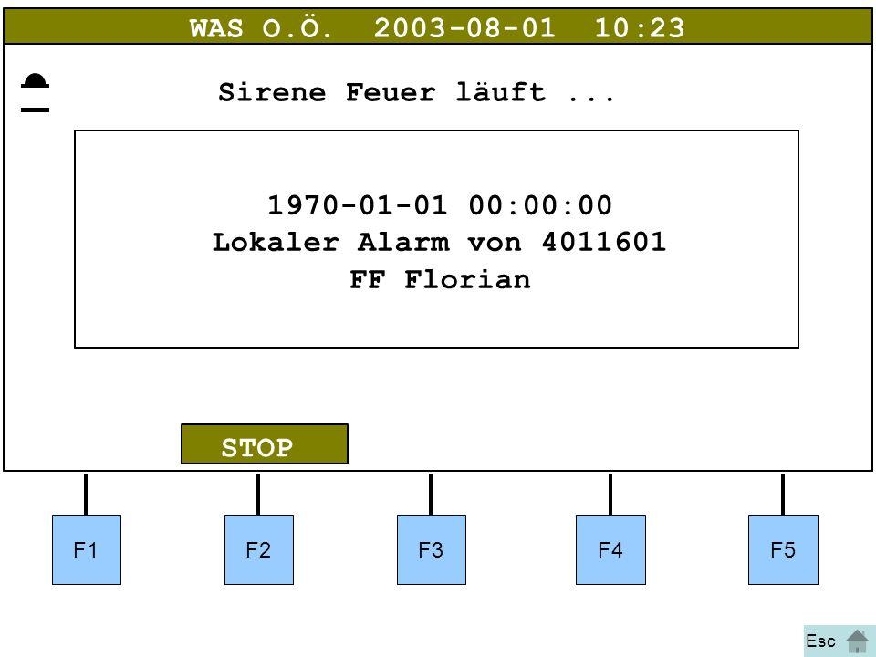 Bild 12a F1F2F3F4F5 STOP WAS O.Ö.2003-08-01 10:23 1970-01-01 00:00:00 Lokaler Alarm von 4011601 FF Florian Sirene Feuer läuft... Esc