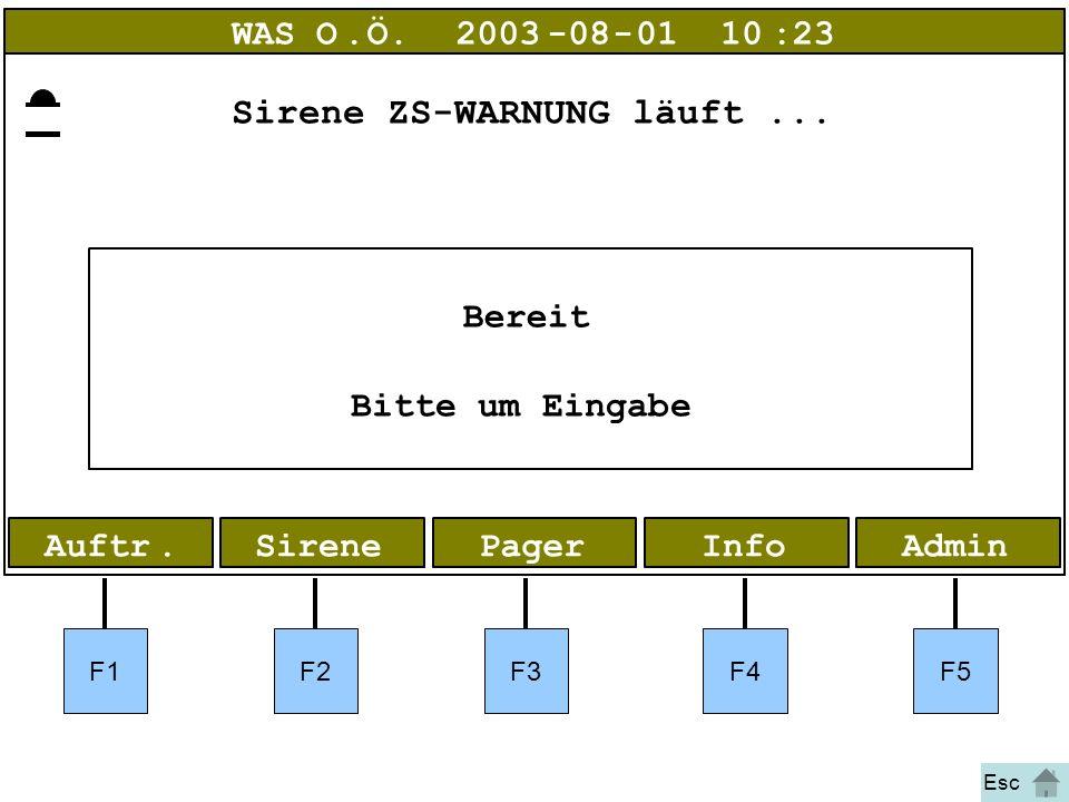 Bild 1 Warnung AdminInfoPagerAuftr.Sirene WAS O.Ö.2003-08-01 10:23 Bereit Bitte um Eingabe F1F2F3F4F5 Esc Sirene ZS-WARNUNG läuft...