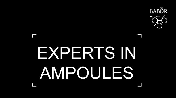 1 EXPERTS IN AMPOULES