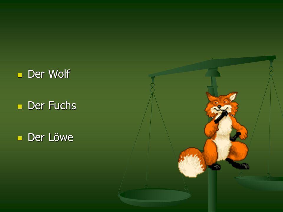 Der Wolf Der Wolf Der Fuchs Der Fuchs Der Löwe Der Löwe