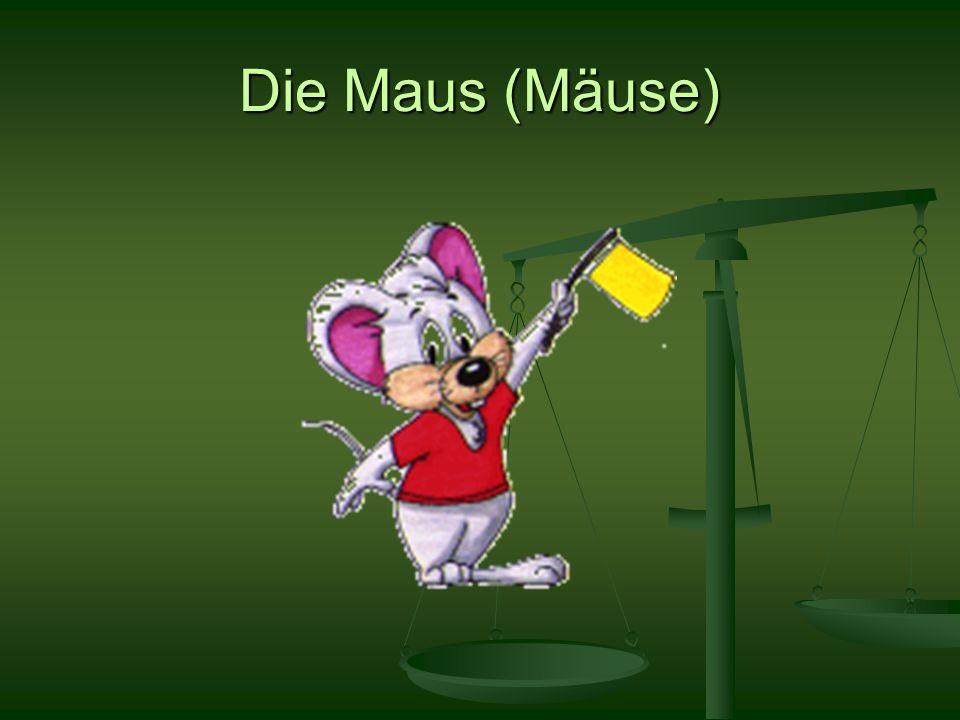 Die Maus (Mäuse)