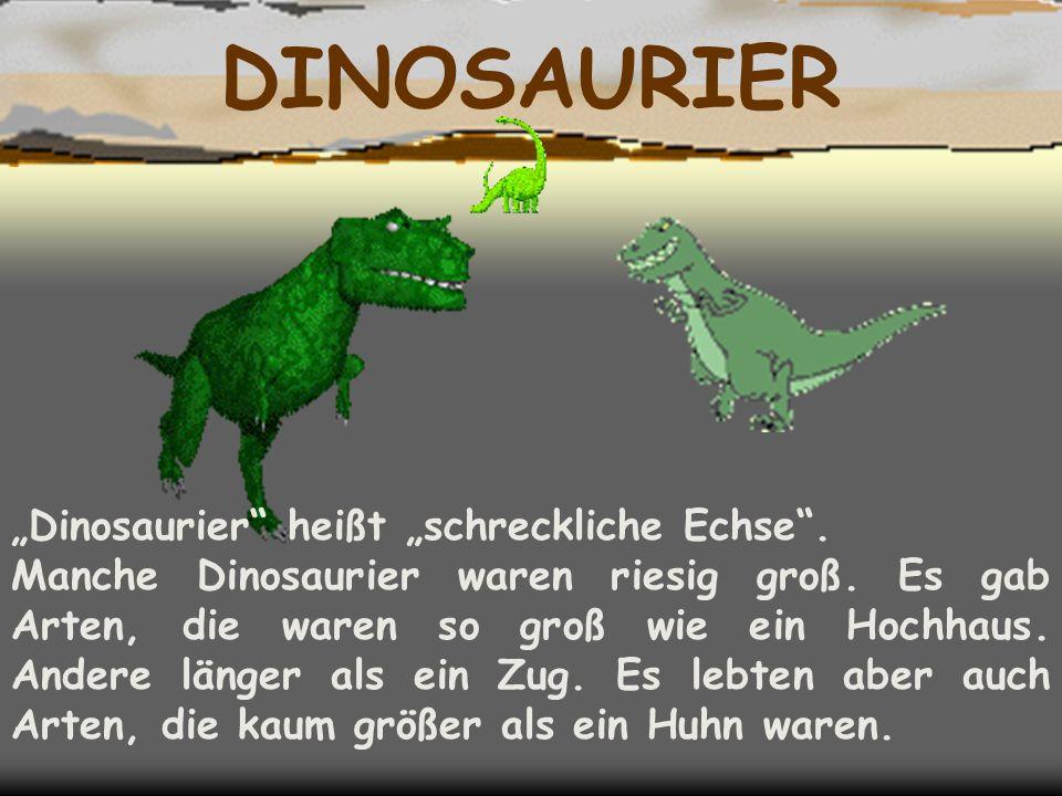 """DINOSAURIER """"Dinosaurier heißt """"schreckliche Echse ."""