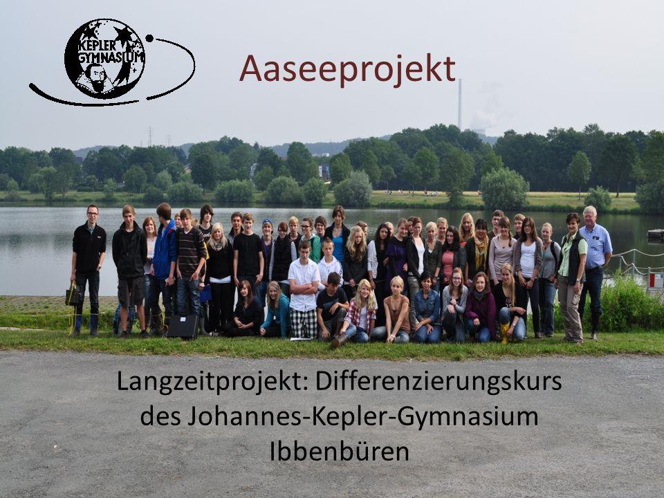 Aaseeprojekt Langzeitprojekt: Differenzierungskurs des Johannes-Kepler-Gymnasium Ibbenbüren