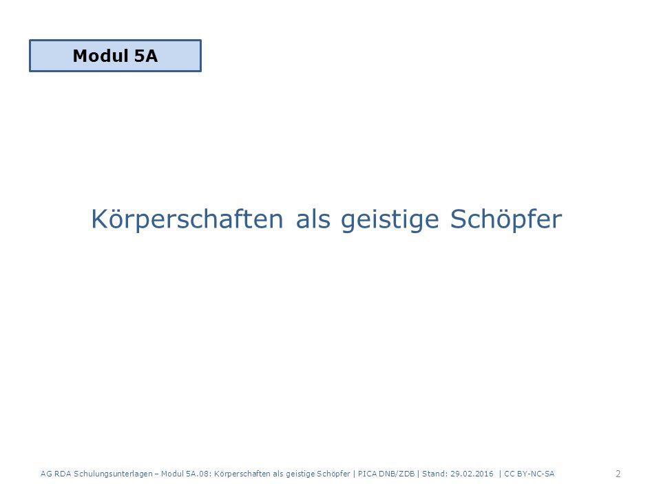 Beispiel 2.Die KS hat die Veröffentlichung des Werkes veranlasst AG RDA Schulungsunterlagen – Modul 5A.08: Körperschaften als geistige Schöpfer   PICA DNB/ZDB   Stand: 29.02.2016   CC BY-NC-SA 13 Erschienen im Springer Verlag Auch wenn es kein explizites Indiz gibt, ist davon auszugehen, dass die KS die Veröffentlichung veranlasst hat Das Werk stammt von der Deutschen Gesellschaft für Anästhesiologie