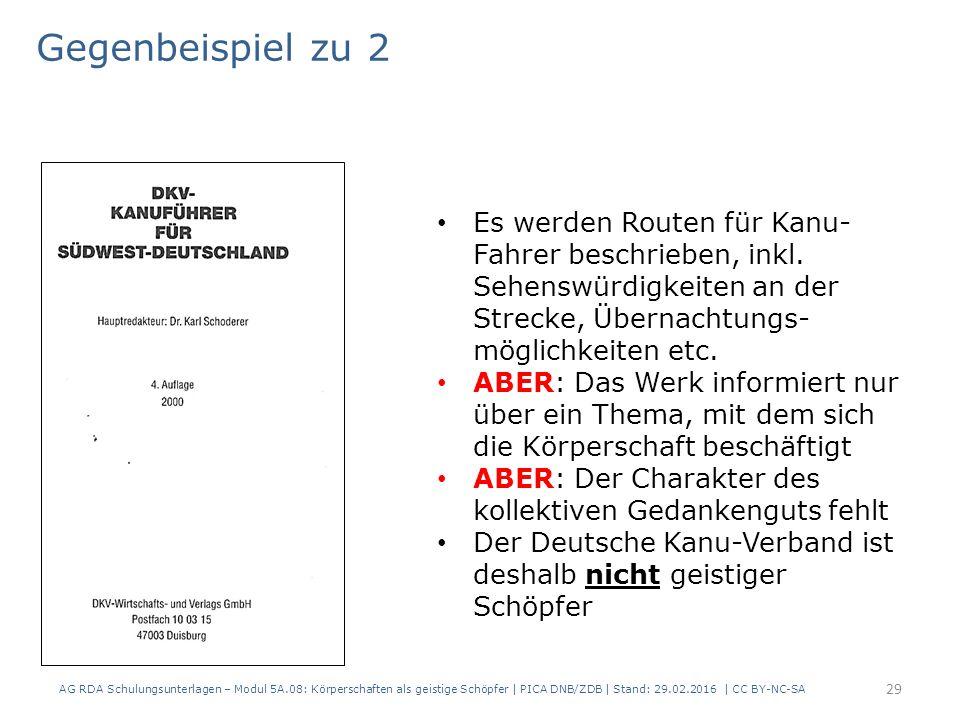 AG RDA Schulungsunterlagen – Modul 5A.08: Körperschaften als geistige Schöpfer | PICA DNB/ZDB | Stand: 29.02.2016 | CC BY-NC-SA 29 Es werden Routen für Kanu- Fahrer beschrieben, inkl.