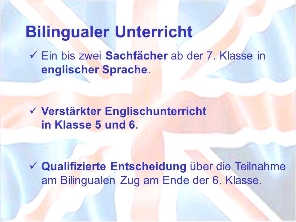 Bilingualer Unterricht Ein bis zwei Sachfächer ab der 7.
