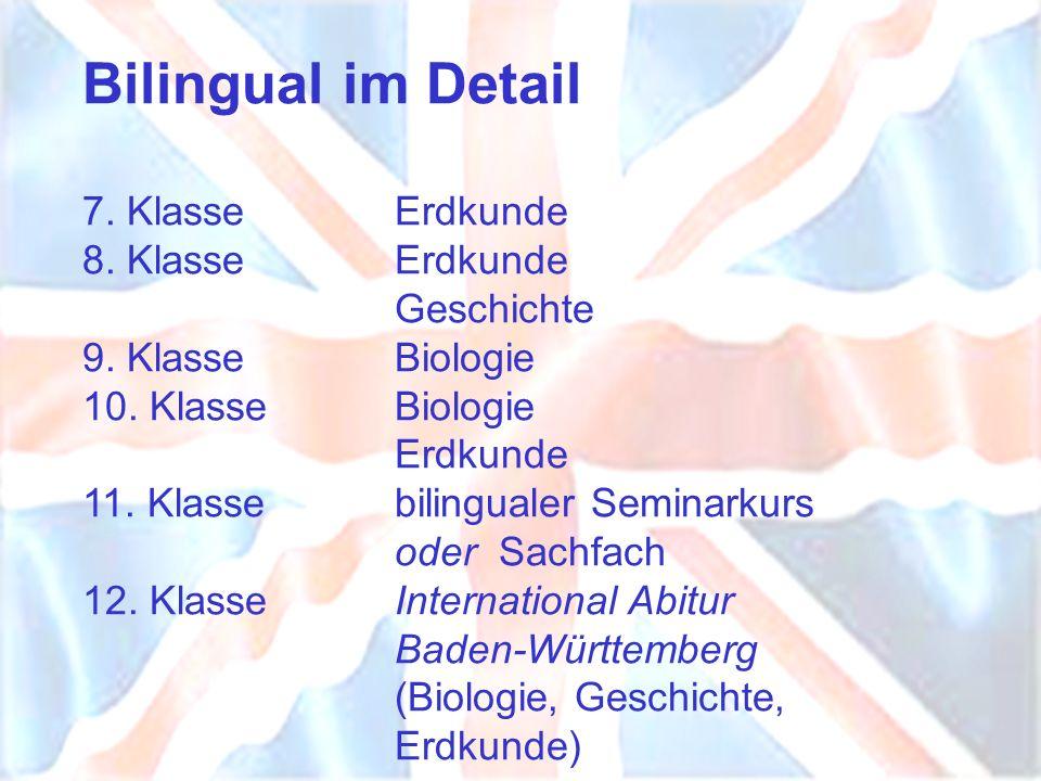 Bilingual im Detail 7. Klasse Erdkunde 8. KlasseErdkunde Geschichte 9.