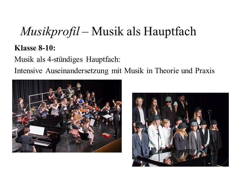 Musikprofil – Musik als Hauptfach Klasse 8-10: Musik als 4-stündiges Hauptfach: Intensive Auseinandersetzung mit Musik in Theorie und Praxis