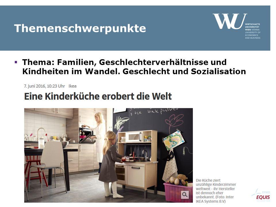 Themenschwerpunkte  Thema: Familien, Geschlechterverhältnisse und Kindheiten im Wandel. Geschlecht und Sozialisation
