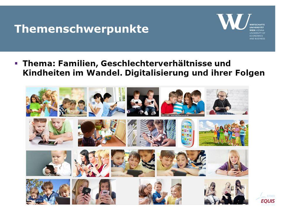 Themenschwerpunkte  Thema: Familien, Geschlechterverhältnisse und Kindheiten im Wandel. Digitalisierung und ihrer Folgen