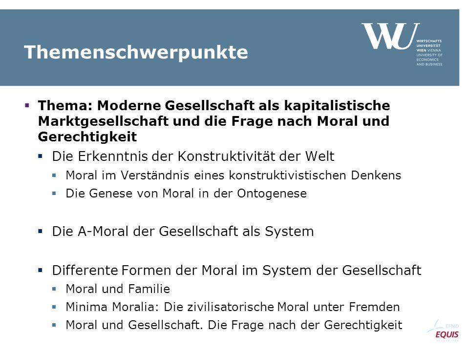 Themenschwerpunkte  Thema: Moderne Gesellschaft als kapitalistische Marktgesellschaft und die Frage nach Moral und Gerechtigkeit  Die Erkenntnis der