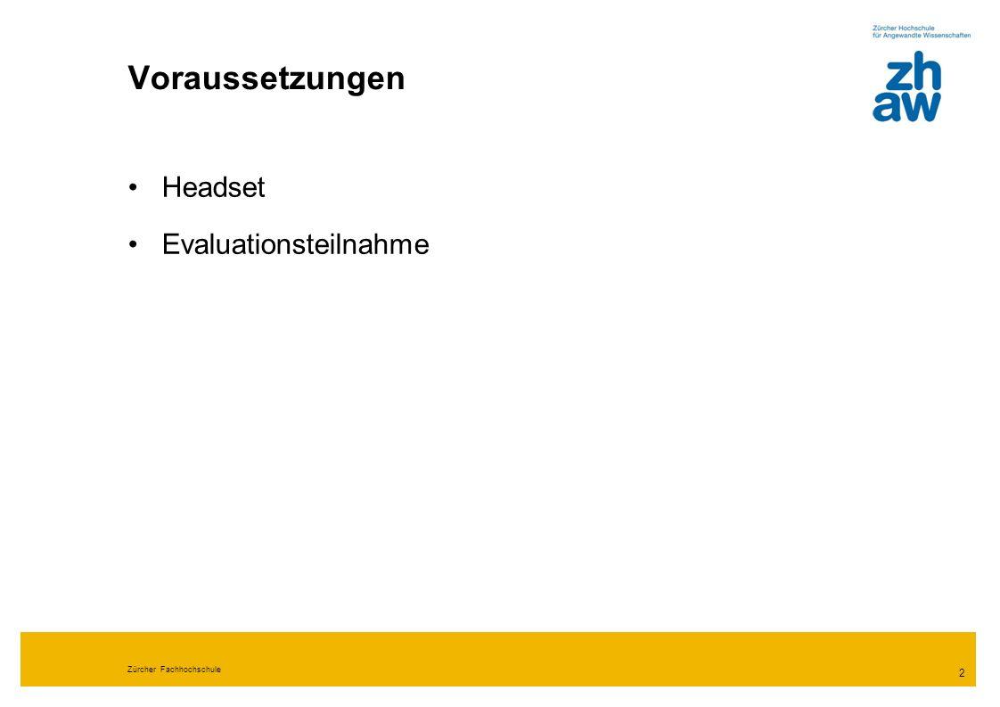 Voraussetzungen Headset Evaluationsteilnahme 2