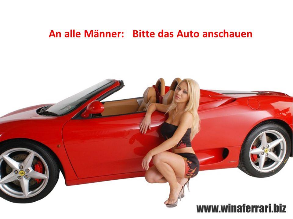 An alle Männer: Bitte das Auto anschauen