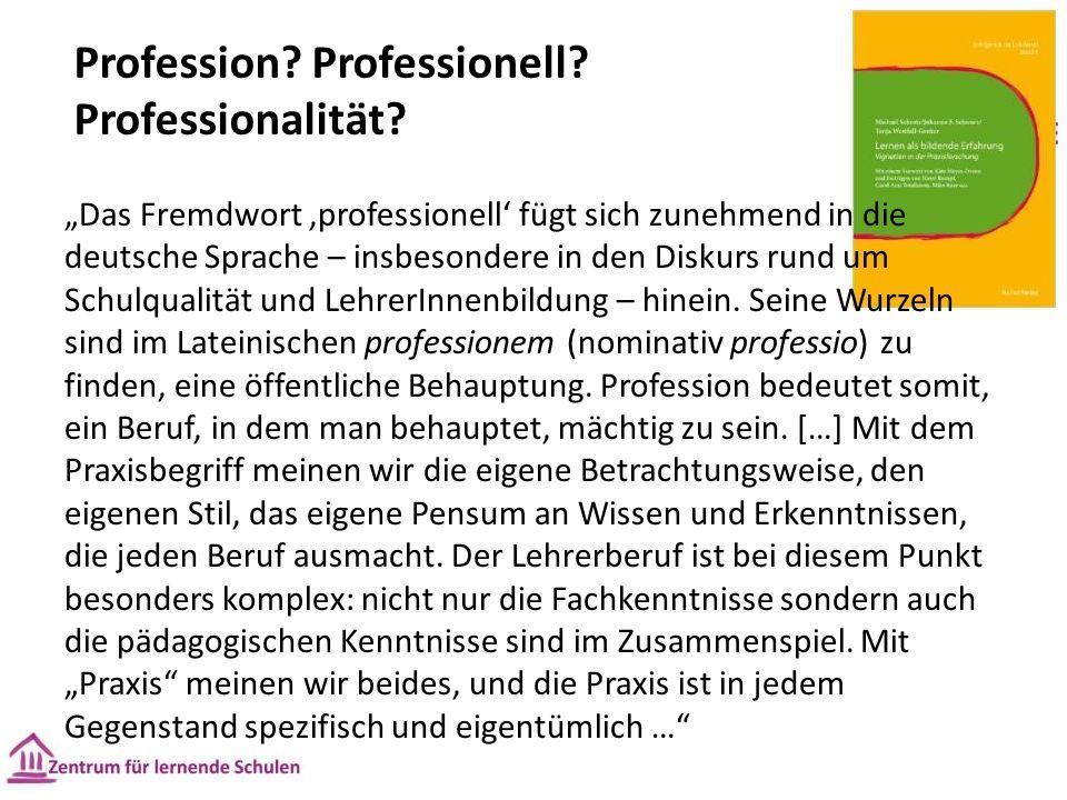 Profession. Professionell. Professionalität.