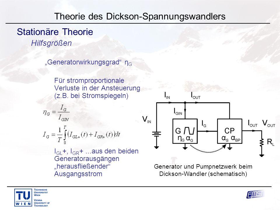 """J. Knorr Theorie des Dickson-Spannungswandlers Stationäre Theorie Hilfsgrößen """"Generatorwirkungsgrad"""" η G Für stromproportionale Verluste in der Anste"""