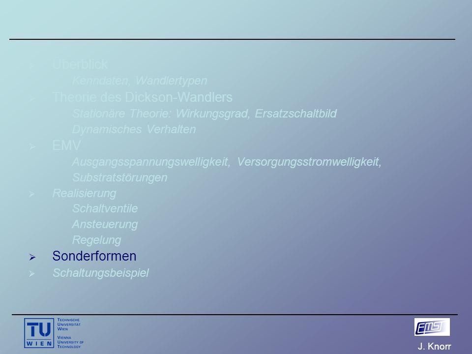 J. Knorr  Überblick Kenndaten, Wandlertypen  Theorie des Dickson-Wandlers Stationäre Theorie: Wirkungsgrad, Ersatzschaltbild Dynamisches Verhalten 