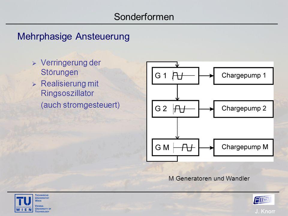 J. Knorr Sonderformen Mehrphasige Ansteuerung  Verringerung der Störungen  Realisierung mit Ringsoszillator (auch stromgesteuert) M Generatoren und