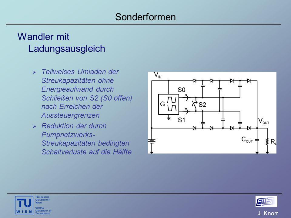 J. Knorr Sonderformen Wandler mit Ladungsausgleich  Teilweises Umladen der Streukapazitäten ohne Energieaufwand durch Schließen von S2 (S0 offen) nac