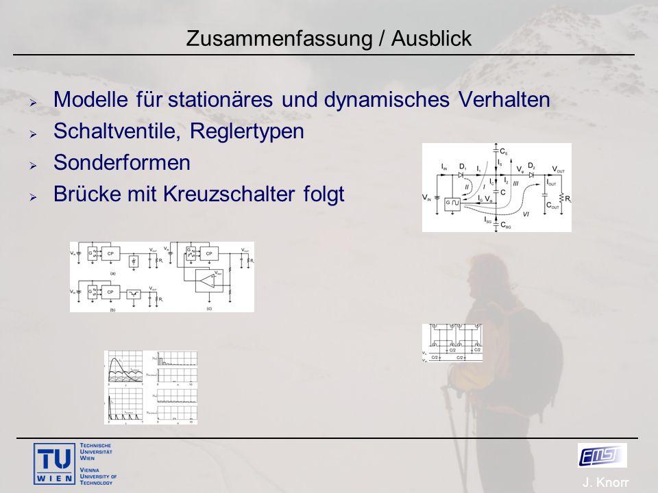 J. Knorr Zusammenfassung / Ausblick  Modelle für stationäres und dynamisches Verhalten  Schaltventile, Reglertypen  Sonderformen  Brücke mit Kreuz