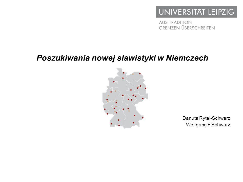 Poszukiwania nowej slawistyki w Niemczech Danuta Rytel-Schwarz Wolfgang F Schwarz