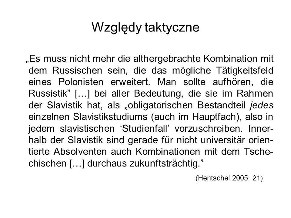 """Względy taktyczne """"Es muss nicht mehr die althergebrachte Kombination mit dem Russischen sein, die das mögliche Tätigkeitsfeld eines Polonisten erweit"""