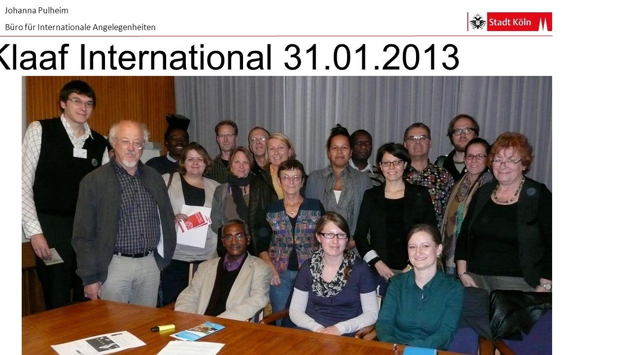 Johanna Pulheim Büro für Internationale Angelegenheiten Klaaf International 31.01.2013
