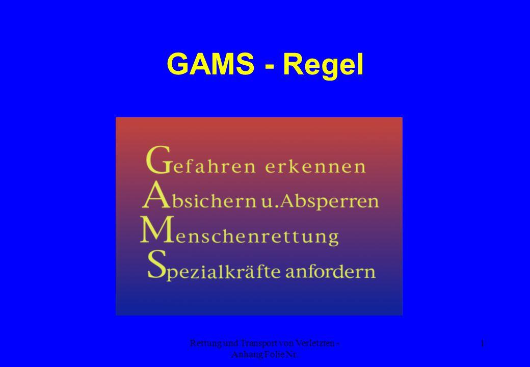 Rettung und Transport von Verletzten - Anhang Folie Nr. 1 GAMS - Regel